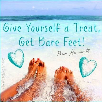 Bare Feet Quote Via Wwwfacebookcomwatchingwhales Words Of