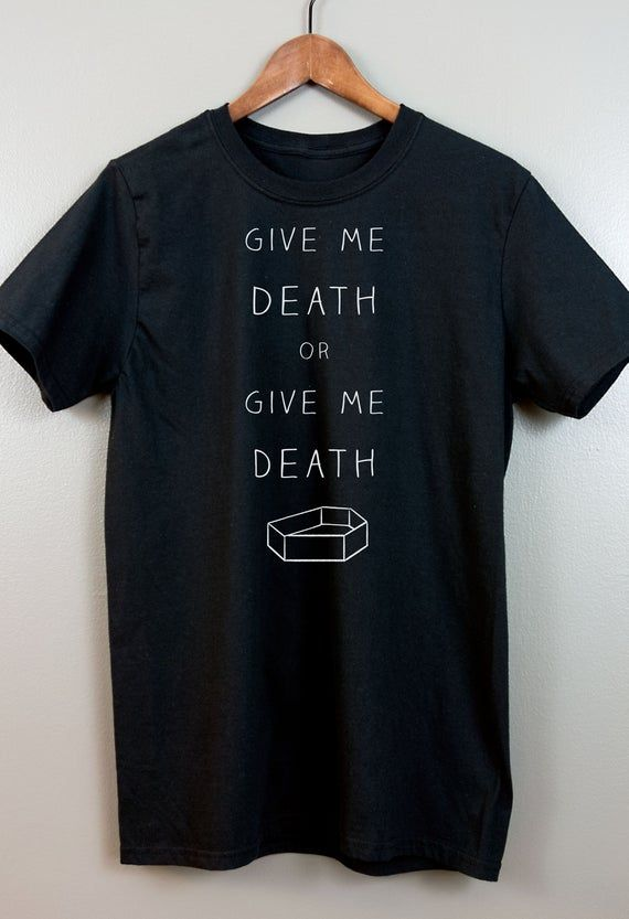 Gothic Short-Sleeve T Shirt | Nu goth Pastel goth Soft grunge Tumblr aesthetic clothing Sarcastic Coffin | Give me Death or Give me Death