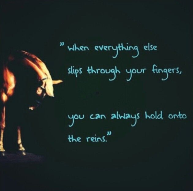 Quot When Every Thing Else Slips Through Your Fingers You Can