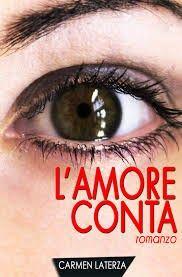 """""""Leggere è... Sognare"""": """"L' amore conta"""" di Carmen Laterza"""