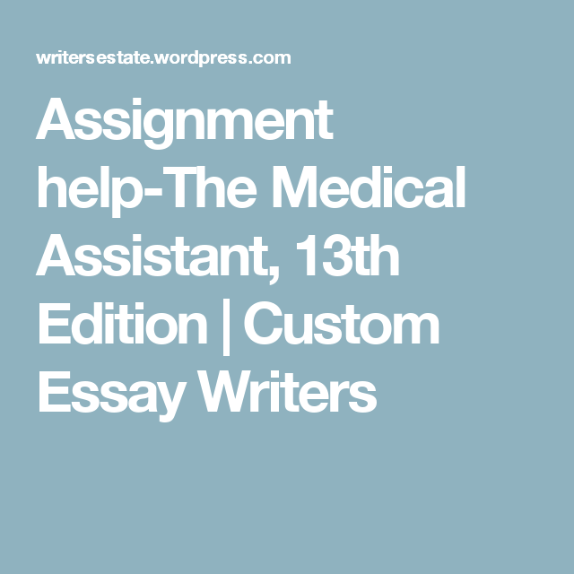 assignment help the medical assistant th edition medical  assignment help the medical assistant 13th edition