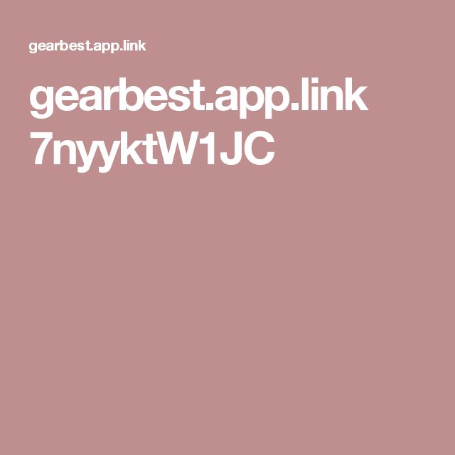 gearbest.app.link 7nyyktW1JC