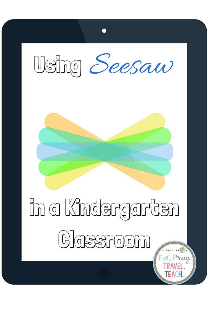 Using Seesaw in a Kindergarten Classroom Kindergarten