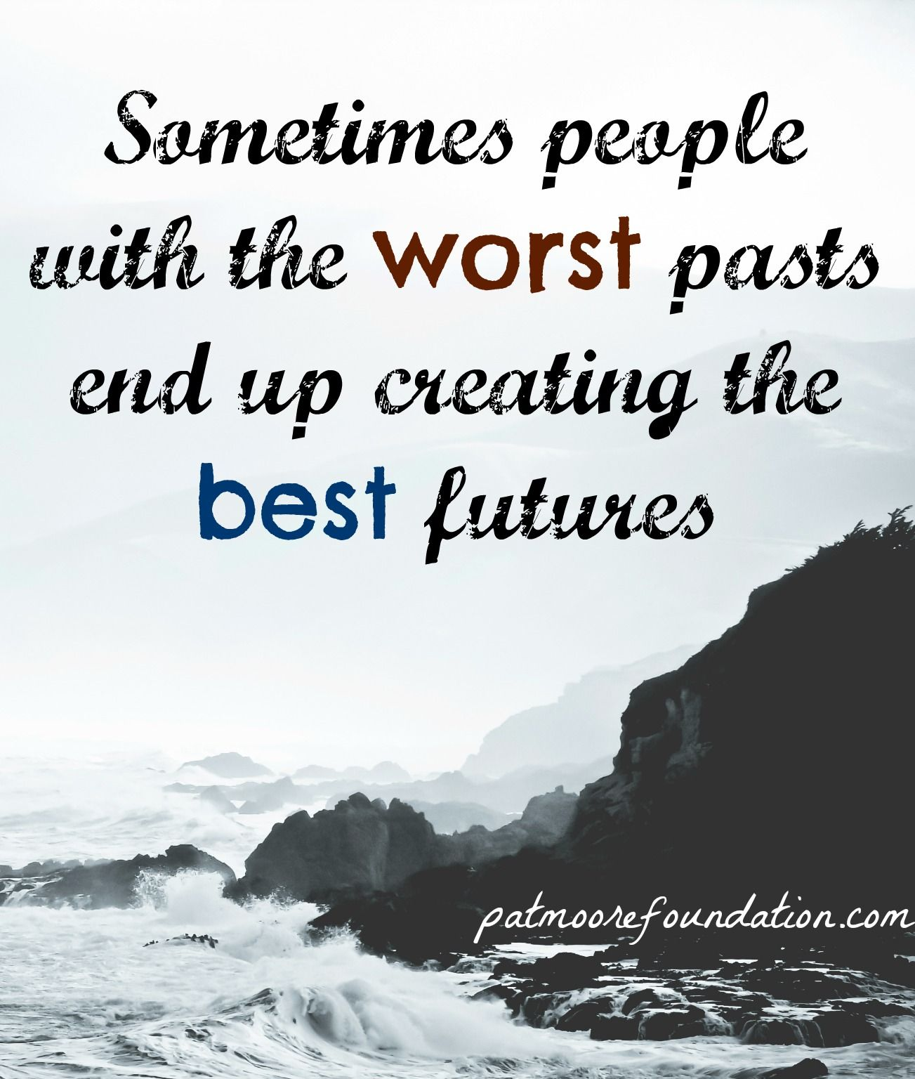 Addiction Quotes: Sometimes People With The Worst Pasts End Up Creating The