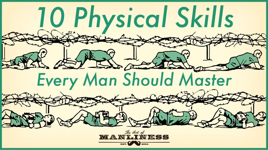 The 10 Physical Skills Every Man Should Master   The Art of Manliness