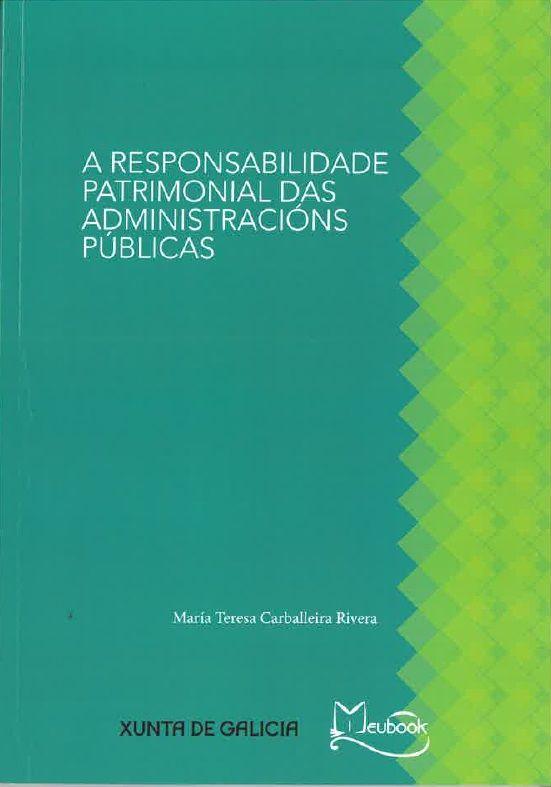 A responsabilidade patrimonial das administracións públicas / María Teresa Carballeira Rivera.     Meubook, 2014