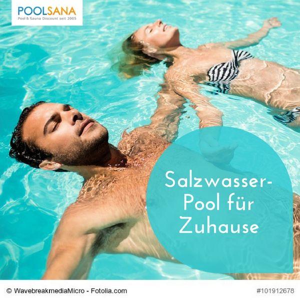 salzwasser pool f r zuhause poolsana ratgeber pool pinterest. Black Bedroom Furniture Sets. Home Design Ideas