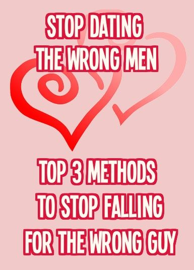 How To Stop Dating The Wrong Guys
