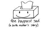 Awesome blog on adoption from a birth mom's perspective.