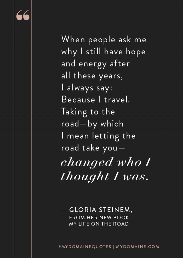 gloria steinem quotes from my life on the road
