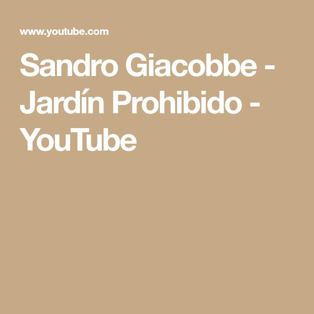Sandro Giacobbe Jardín Prohibido Youtube Sandro Youtube Mejor Amiga