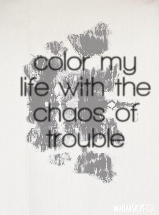 Colorea mi vida con el caos de los problemas\