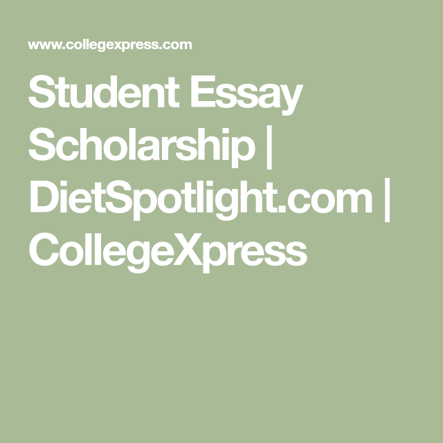 Student Essay Scholarship  DietspotlightCom  Collegexpress