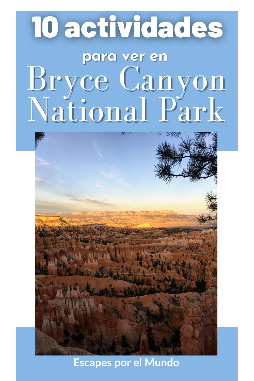 10 Cosas Que Ver En Bryce Canyon En 2021 Escapes Por El Mundo Bryce Canyon Viaje Romántico Guia De Viaje