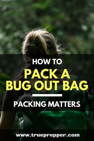How to Pack a Bug Out Bag – Packing Matters | TruePrepper  Packing a bug out bag isn't rocket science, but that doesn't mean you should do it any old way either. #bugoutbag #packing #survival