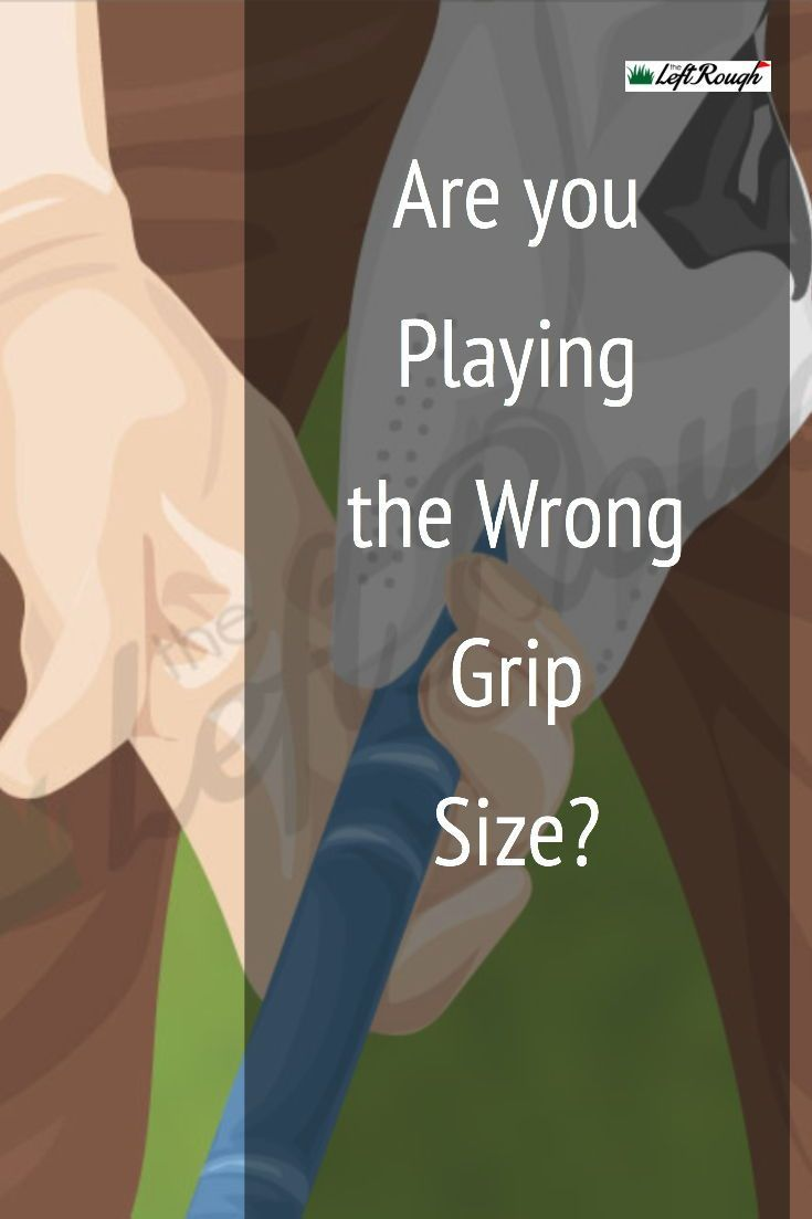 Can the wrong size golf grips create swing flaws golf