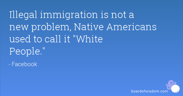 Quotes Of Illegal Immigration Buscar Con Google Favorite Quotes Quotes Thoughts