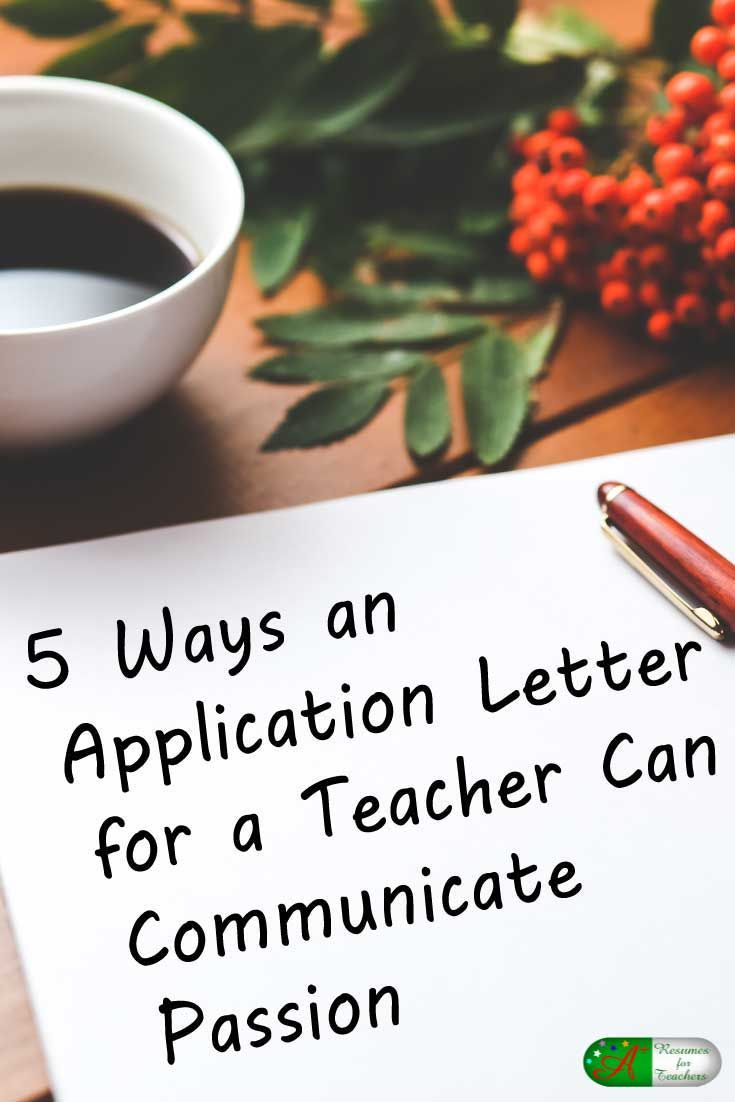 5 Ways an Application Letter for a Teacher Can Communicate Passion   Teaching resume, Writing an ...