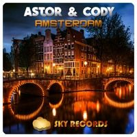 Astor & CoDy - Amsterdam __ OUT NOW! by Astor & CoDy on SoundCloud
