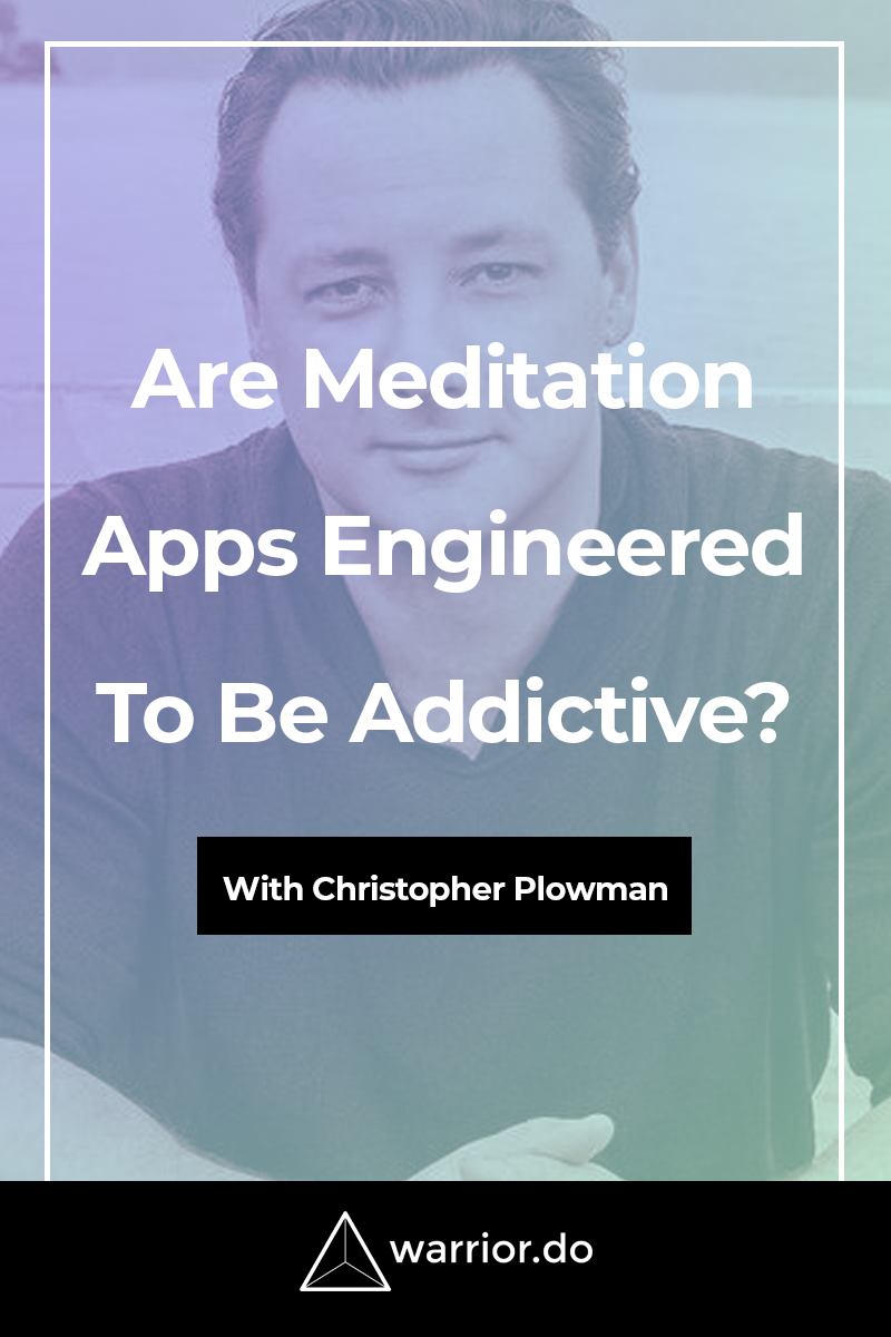 WR 034 Are Meditation Apps Engineered To Be Addictive