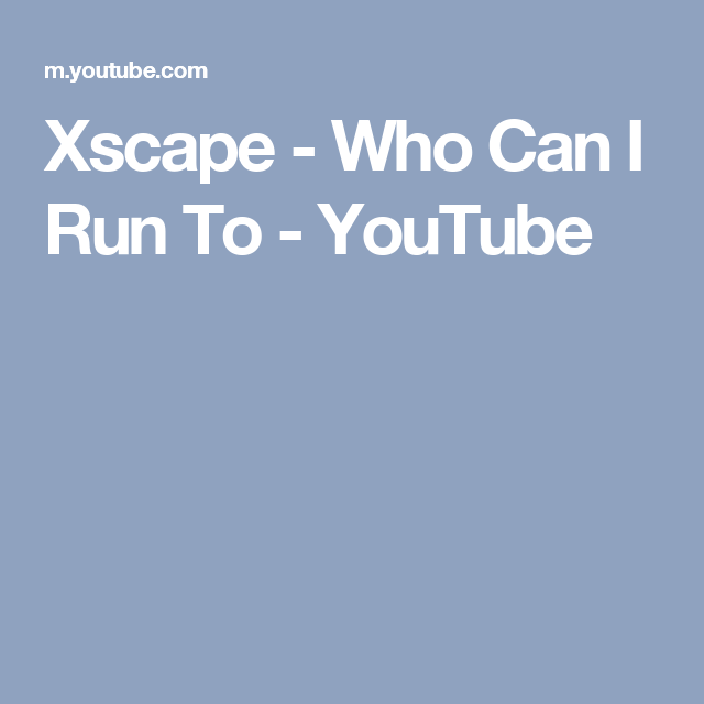 xscape who can i run to free music download