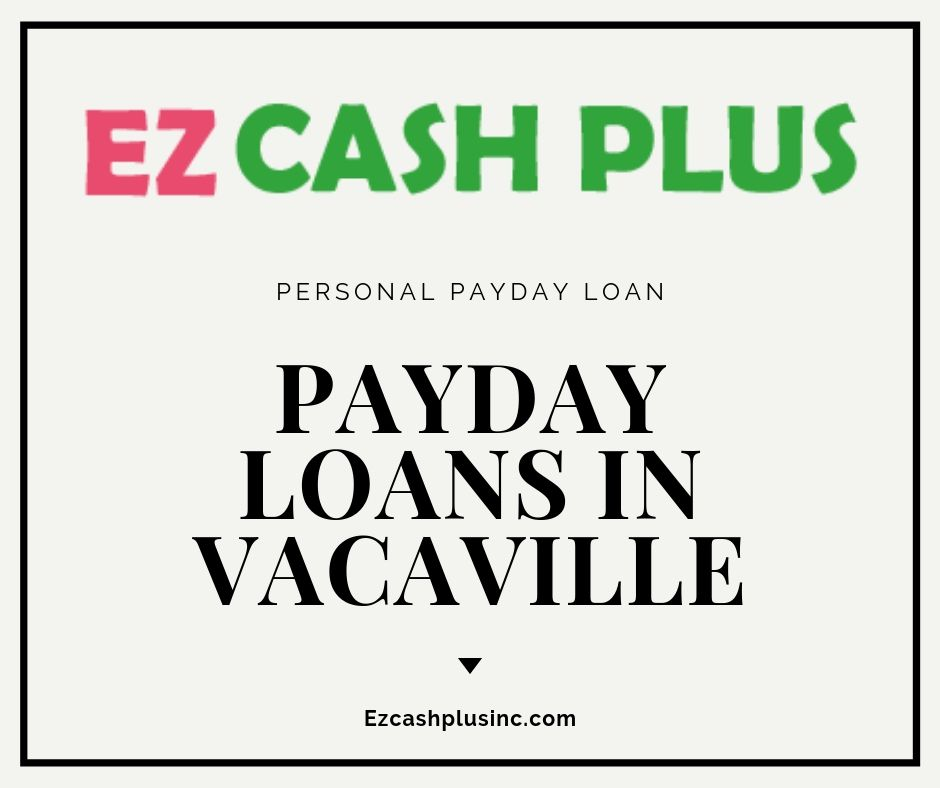 Payday loans in vacaville With No Credit Check in