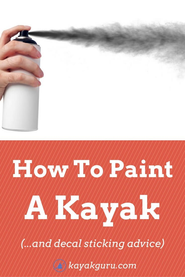 How to paint a kayak and decals sticking should you use a brush or a spray can also how do you stick decals onto a kayak or canoe find out here