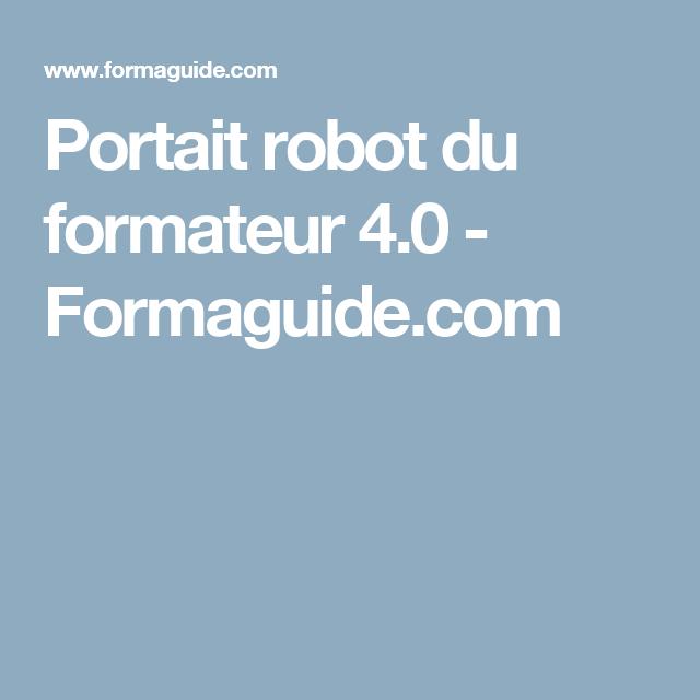 Portait Robot Du Formateur 4 0 Formaguide Com Formation Professionnelle Formateurs Culture G