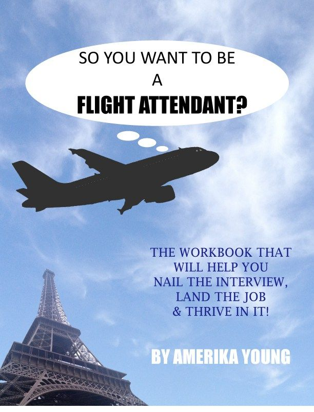 So You Want To Be A Flight Attendant Order Your Book And Start