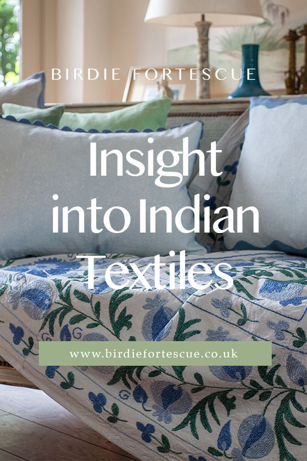 Discover everything about Indian textiles, including beautiful Suzanis and Kanthas. Tap to read more // #birdiefortescue #interiorblog #homedecorblog #suzani #kantha #indiantextiles #homeinterior #homedecorideas