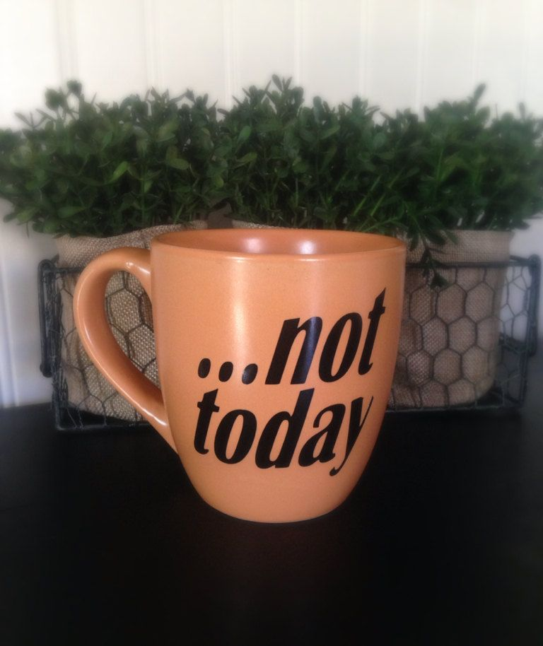 Not Today ceramic mug by AuthorityDesigns on Etsy