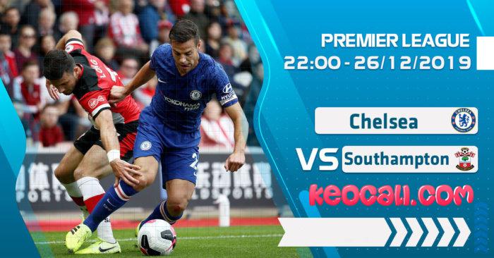 Soi kèo Chelsea vs Southampton, 22h00 ngày 26/12 Premier