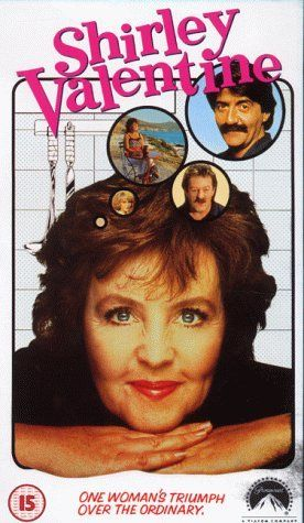 Shirley Valentine 1989 Shirley Valentine Valentines Movies Really Good Movies
