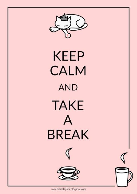 Free printable keep calm and take a break - ausdruckbar - freebie | MeinLilaPark – DIY printables and downloads