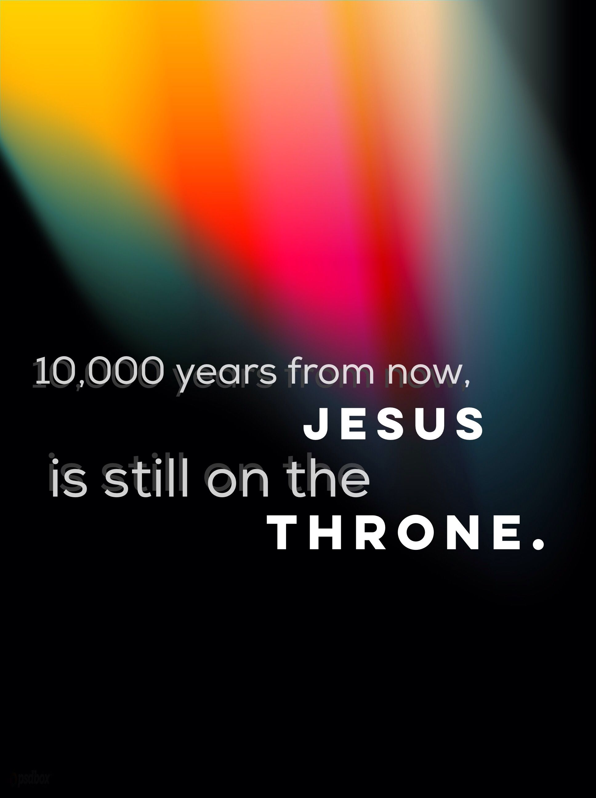 Worship Quotes 10000 Years From Now Jesus Is Still On The Thronechristian