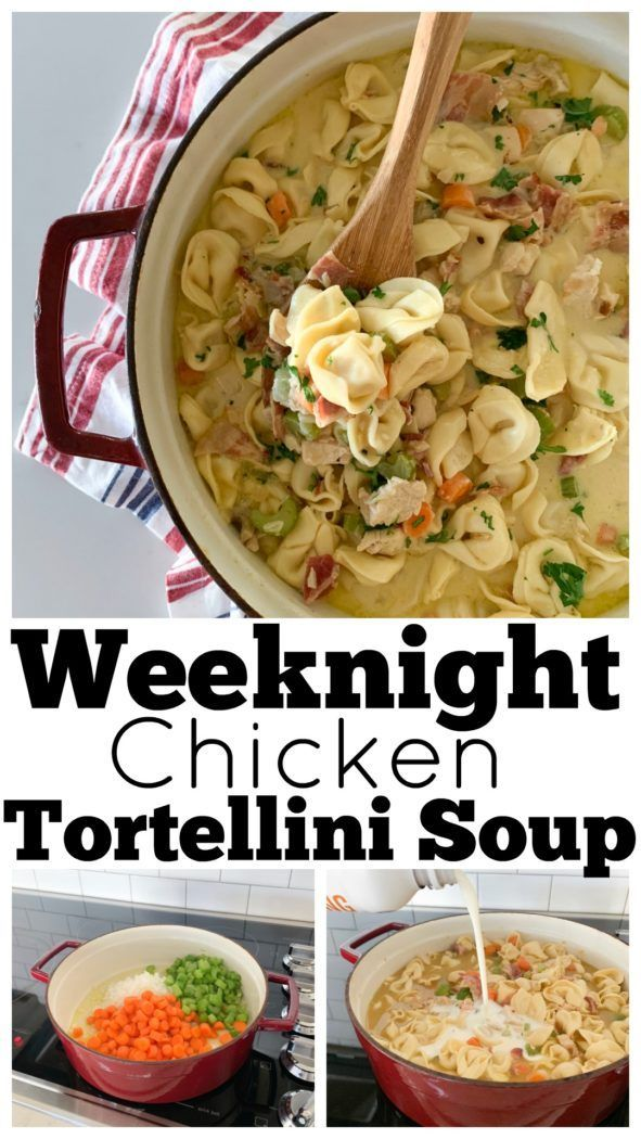Weeknight Chicken Tortellini Soup -