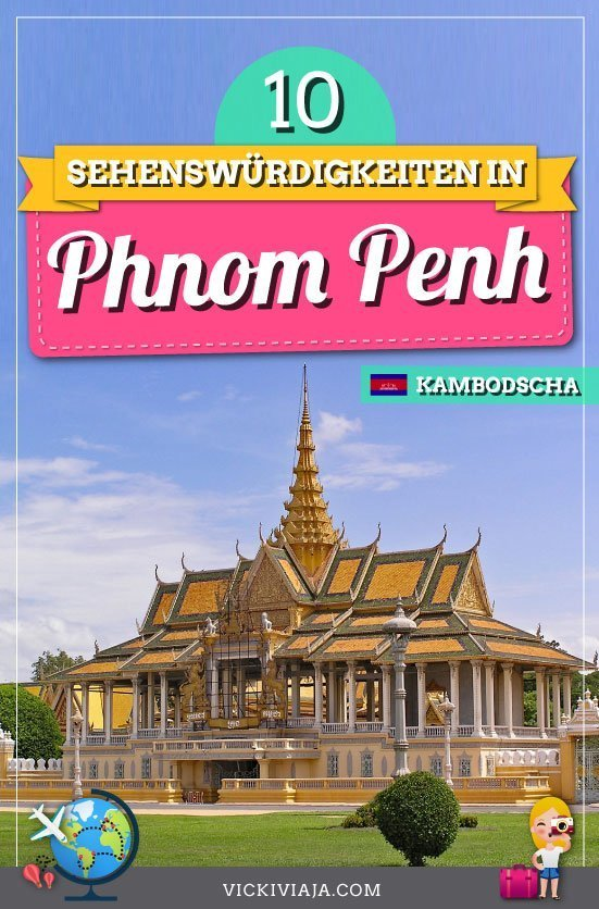 Hier findest du die 10 besten Phnom Penh Sehenswürdigkeiten und Attraktionen, die du auf keinen Fall verpassen solltest mit vielen nützlichen Reisetipps. #PhnomPenh #Kambodscha #Guide #Sehenswürdigkeiten #Reisetipps #Vickiviaja