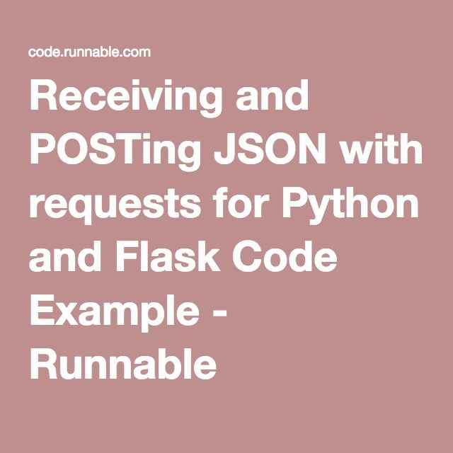 Receiving and POSTing JSON with requests for Python and