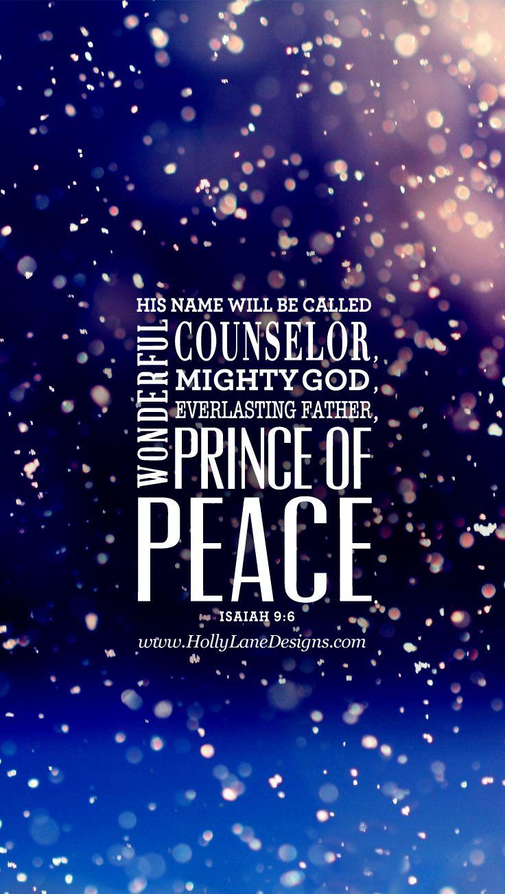 Prince Of Peace Holly Lane Verses Wallpaper Bible Verse Wallpaper Wallpaper Bible