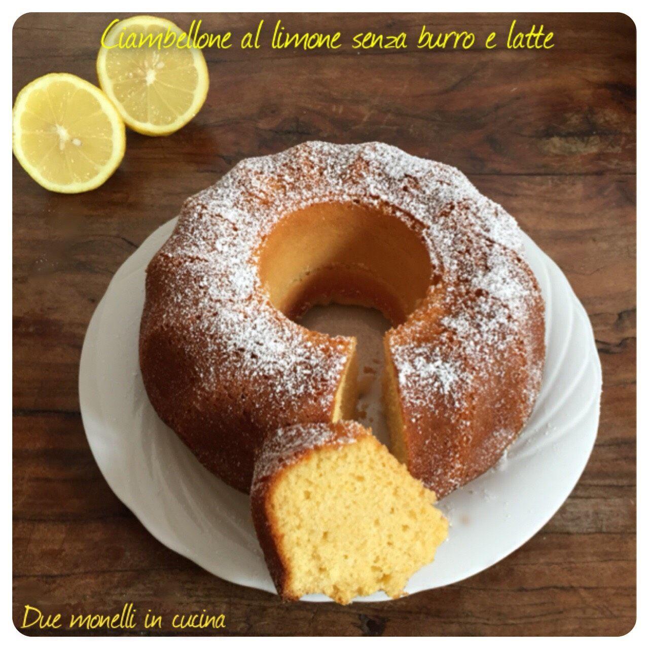 Ciambellone Senza Burro E Latte.Ciambellone Al Limone Senza Burro E Latte The Kitchen