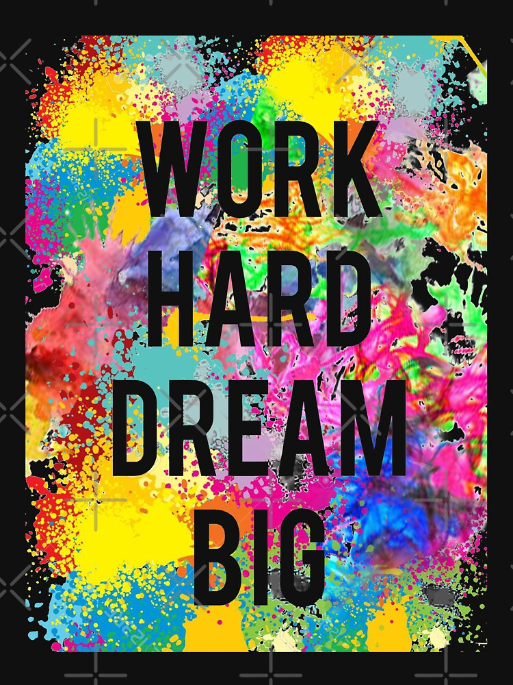 Work Hard Dream Big Funny Shirt For Motivational Inspiration Cool Gift Essential T Shirt By Mpo T Shirts Dream Big Funny Shirts Cool Gifts