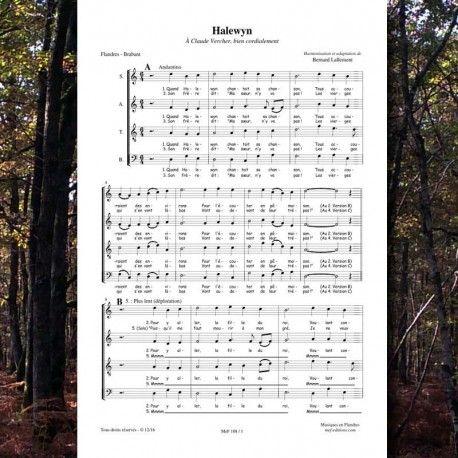 Chanson traditionnelle de Flandre. Harmonisation : Bernard LALLEMENT. Pour choeur à 4 voix mixtes.  Publication des Éditions Musiques en Flandres.  Référence MeF 108. 4 pages