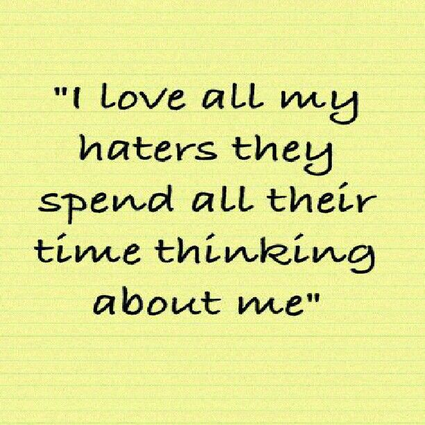 Ha Ha Hater Haters Me Repost Quote Quotes Pinquotes Follow