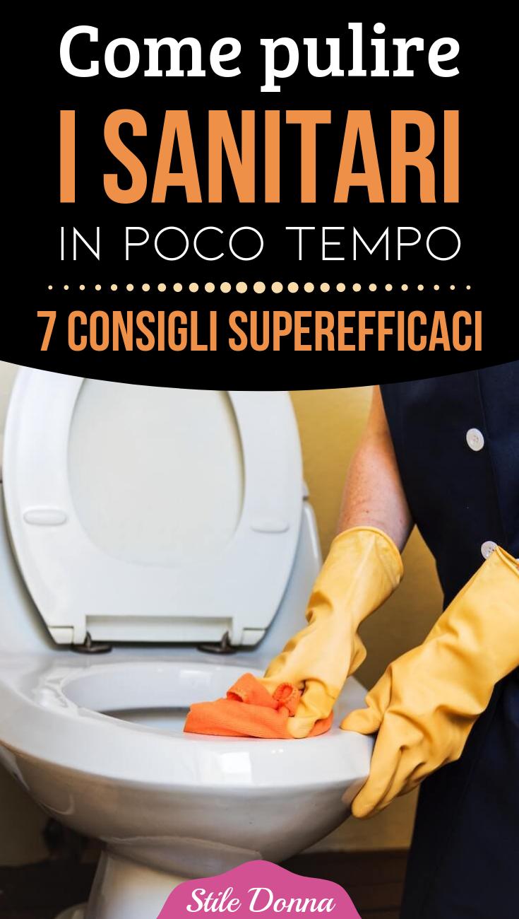 Come Pulire I Sanitari In Poco Tempo 7 Consigli Superefficaci