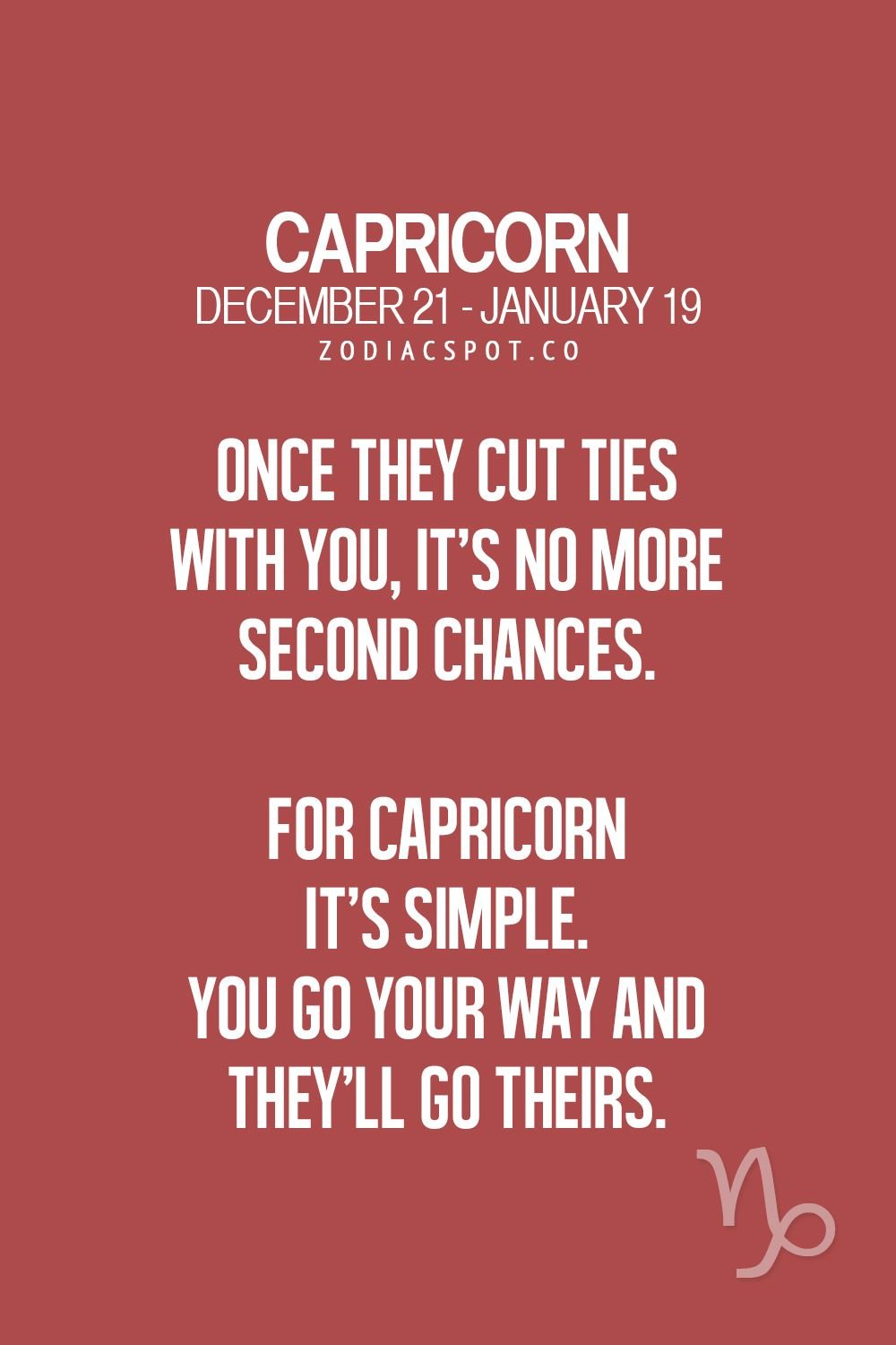 I do give second chances but it depends on …   Capricorn