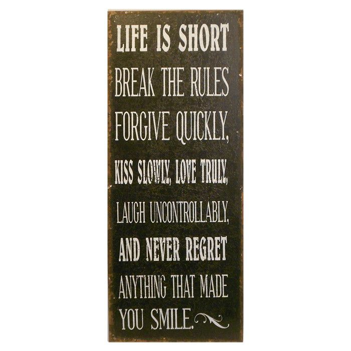Life Is Short Wall Sign