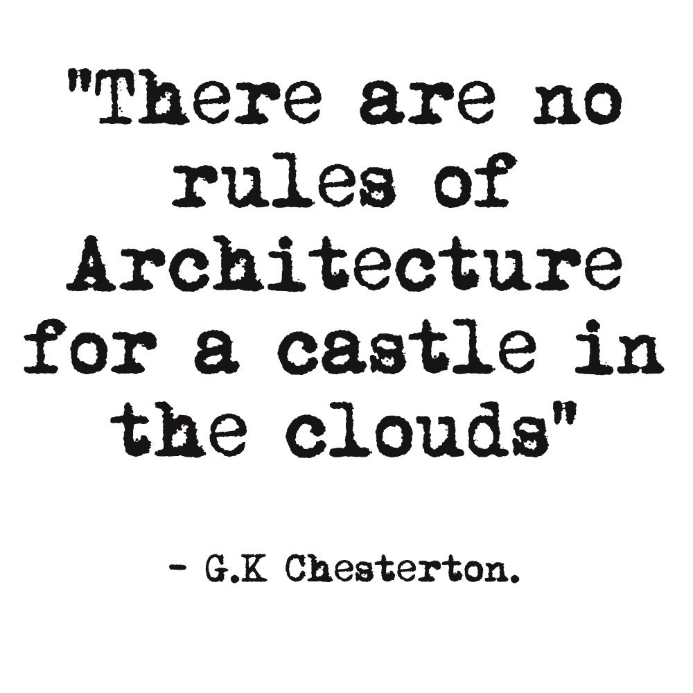 There are no rules of architecture for a castle in the