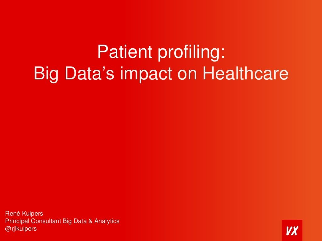 Big data's impact on healthcare by René Kuipers via slideshare