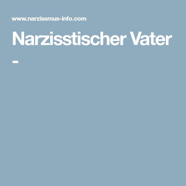 Narzisstischer vater erwachsene tochter