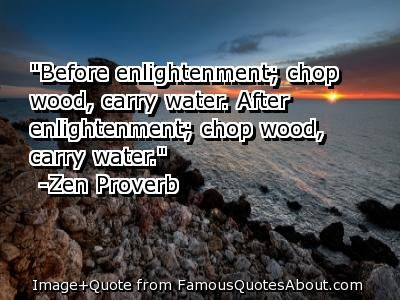 Chop Wood Carry Water Appreciate The Mundane Tasks Giveaway Individuality Quotes Water Quotes Into The Woods Quotes